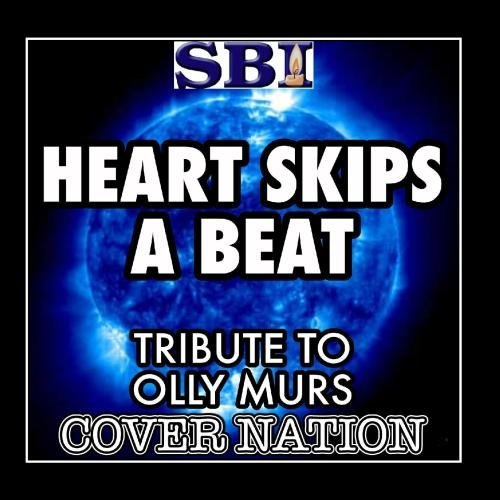 Heart Skips A Beat (Tribute To Olly Murs Ft Rizzle Kicks - ) Performed By Cover Nation - Single by Cover Nation