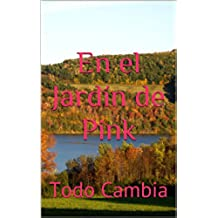 En el Jardín de Pink: Todo Cambia