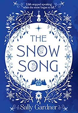 The Snow Song: A spellbinding fairytale and magical love story, perfect for winter 2021!