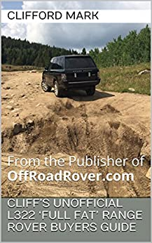 Cliff's Unofficial L322 'Full Fat' Range Rover Buyers Guide: From the Publisher of OffRoadRover.com (English Edition) di [Mark, Clifford]