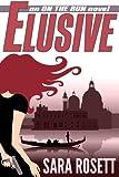 Elusive (On The Run International Mysteries Book 1)