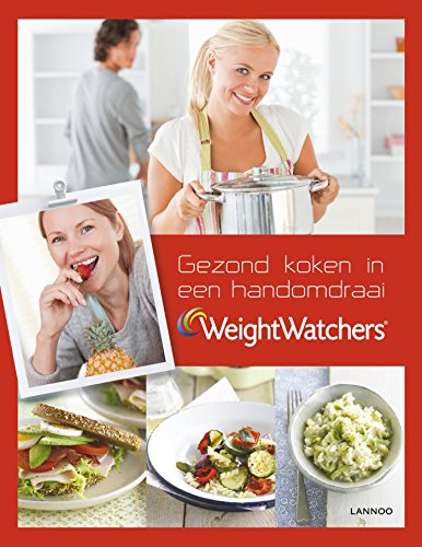 Weight watchers - gezond koken in een handomdraai (Dutch Edition) par Weight Watchers