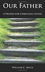 Our Father: A Prayer for Christian Living