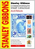 Stanley Gibbons Commonwealth Stamp Catalogue: Australia: Also Including Australian Antarctic Territory, Christmas Island, Cocos (Keeling) Islands and Norfolk Island