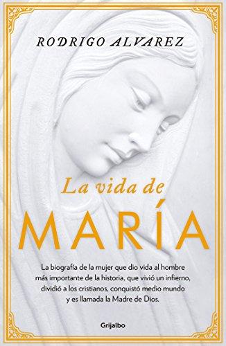 La vida de María por Rodrigo Alvarez