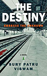 The Destiny: Embrace the Unknown