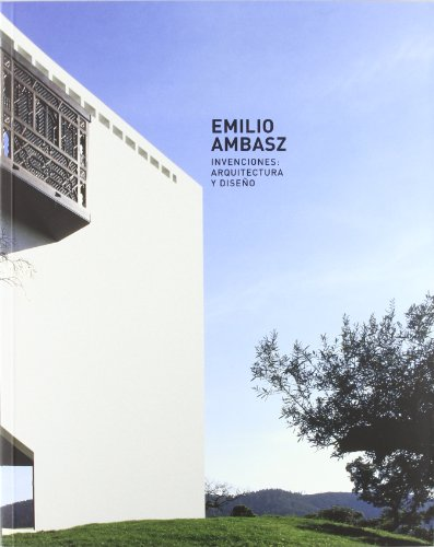Emilio Ambasz. Invenciones: arquitectura y diseño por Emilio Ambasz