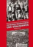 Zwischen Feudalismus und Stalinismus: Albanische Geschichte des 19. und 20. Jahrhunderts - Thomas Kacza