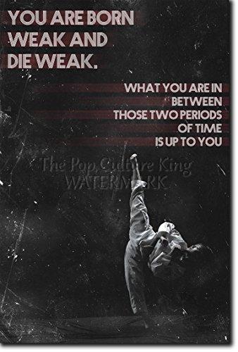 """Taekwondo Motivierungs Foto Poster 06 """"You are born weak..."""" Hochglanz Kunstdruck Geschenkartikel Inspirierender motiviernder Zitat - Größe: 12 x 8 Zoll"""