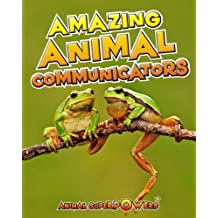 Amazing Animal Communicators (Animal Superpowers)