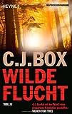 C.J. Box: Wilde Flucht