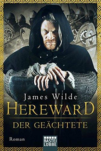 Wilde, James: Hereward der Geächtete