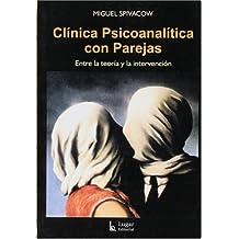 Clinica Psicoanalitica Con Parejas: Entre la Teoria y la Intervencion