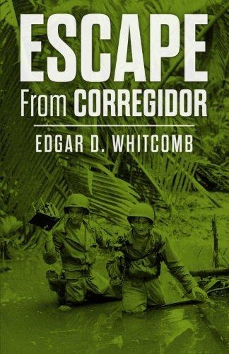 Escape from Corregidor by Edgar D Whitcomb (2016-03-20)