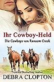 Ihr Cowboy-Held (Die Cowboys von Ransom Creek 1) von Debra Clopton
