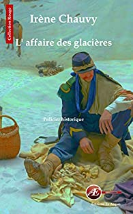 L'affaire des glacières par Irène Chauvy