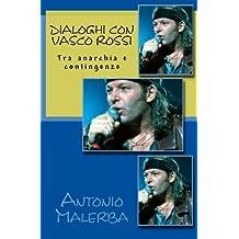 Dialoghi con Vasco Rossi: Tra anarchia e contingenze