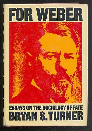 For Weber: Essays on the Sociology of Fate