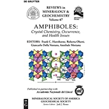 Amphiboles: Crystal Chemistry, Occurrence, and Health Issues (Reviews in Mineralogy & Geochemistry)