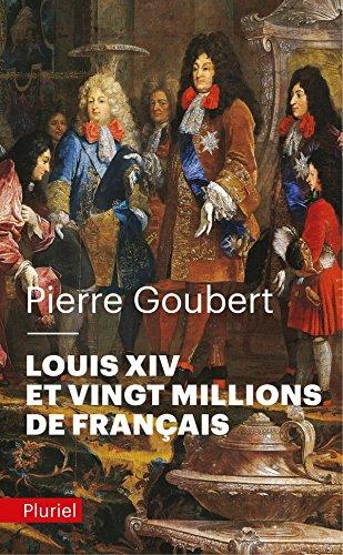 Louis XIV et vingt millions de Français