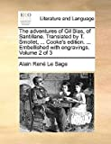 [ THE ADVENTURES OF GIL BLAS, OF SANTILLANE. TRANSLATED BY T. SMOLLET, ... COOKE'S EDITION. ... EMBELLISHED WITH ENGRAVINGS. VOLUME 2 OF 3 ] by Le Sage, Alain Rene ( AUTHOR ) May-28-2010 [ Paperback ]