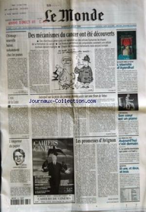 MONDE (LE) [No 16955] du 31/07/1999 - DES MECANISMES DU CANCER ONT ETE DECOUVERTS - CHOMAGE - NOUVELLE BAISSE, NOTAMMENT CHEZ LES JEUNES - L'ETERNITE D'AYERDHAL - L'EAU DE LA LUNE - INTERPOL SUR LA PISTE DU GOUROU CHINOIS ASSIS SUR UNE FLEUR DE LOTUS PAR FREDERIC BOBIN - SON COEUR EST UN PIANO - L'EMPEREUR DU PAPIER - LES PROMESSES D'AVIGNON PAR OLIVIER SCHMITT - AUJOURD'HUI C'EST DEMAIN - 5. LE PORTE-MONNAIE QUI PAIE A L'OEIL - NATATION - ET UNE, ET DEUX, ET TROIS. par Collectif