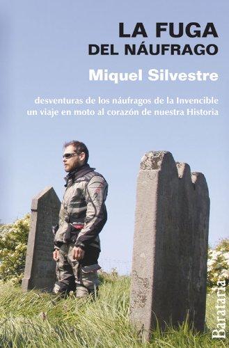 La fuga del náufrago (Documentos) por José Antonio Miquel Silvestre