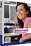 Informatik für Schule und Ausbildung (Pearson Studium - Informatik Schule)