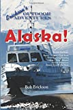 Alaska!: Learn about Alaska's beauty, history, gold rush, Alcan Highway, hunting, fishing, tides and Iditarod. (Erickson's Outdoor Adventures)