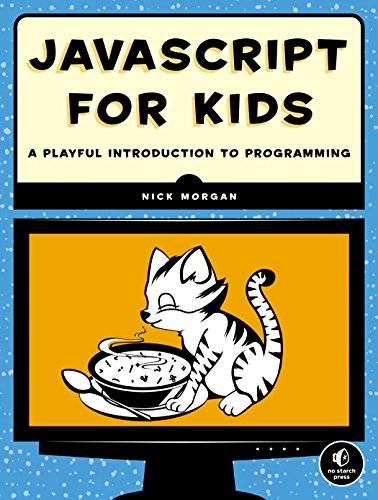 JavaScript for Kids: A Playful Introduction to Programming (English Edition) de [Morgan
