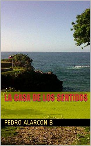 La Casa de los Sentidos por Pedro Alarcon Benitez