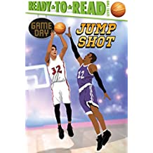 Jump Shot (Game Day, Ready-to-Read, Level 2)