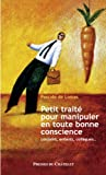 Petit traité pour manipuler en toute bonne conscience (Développement personnel) (French Edition)
