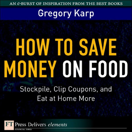 how-to-save-money-on-food-stockpile-clip-coupons-and-eat-at-home-more
