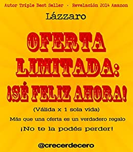 OFERTA LIMITADA: ¡SÉ FELIZ AHORA! eBook: Lázzaro: Amazon.es ...