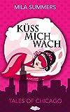 Küss mich wach (Tales of Chicago 1) von Mila Summers