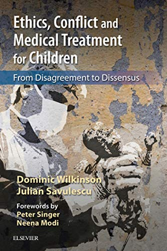 Ethics, Conflict and Medical Treatment for Children: From disagreement to dissensus (English Edition)