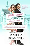 Best American Books - Part-time Princess (Royally Wed Romantic Comedy Book 1) Review