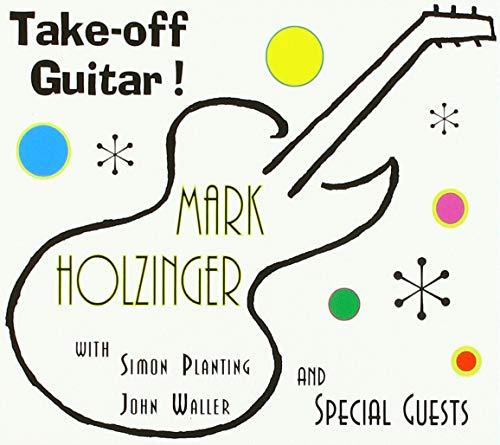 Take-Off Guitar! (Feat. Simon Planting And John Waller) (John Waller-cd)