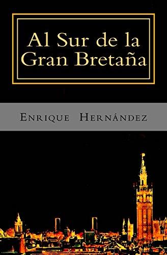 Al Sur de la Gran Bretaña (Spanish Edition)