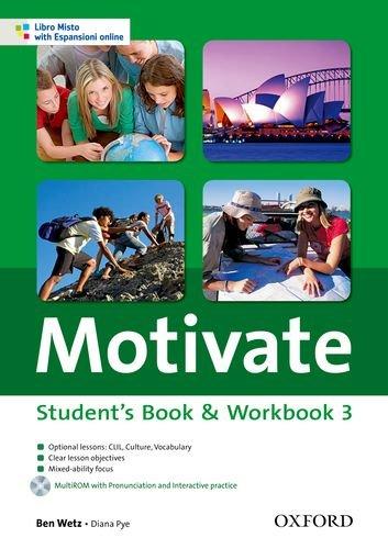 Motivate. Student's book-Workbook. Per le Scuole superiori. Con Multi-ROM. Con espansione online: 3