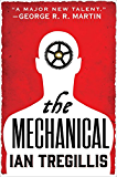 The Mechanical (The Alchemy Wars Book 1) (English Edition)
