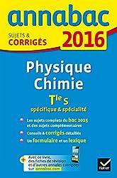 Annales Annabac 2016 Physique-Chimie Tle S spécifique & spécialité: sujets et corrigés du bac - Terminale S