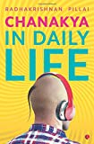#7: Chanakya in Daily Life