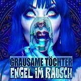 Engel Im Rausch (Lim.Ed.) - Grausame Töchter