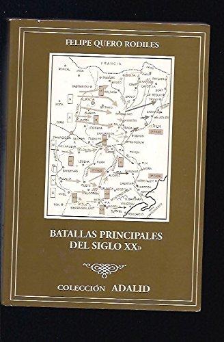 Batallas principales del siglo XX (Adalid) por Felipe Quero