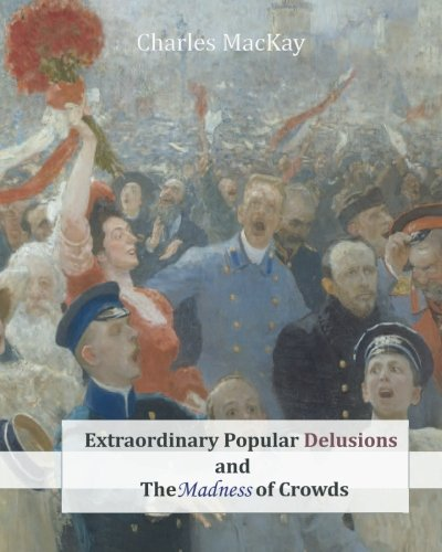 Extraordinary Popular Delusions and the Madness of Crowds por Charles MacKay