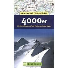Bruckmanns Tourenführer 4000er: Die Normalrouten auf alle Viertausender in den Alpen