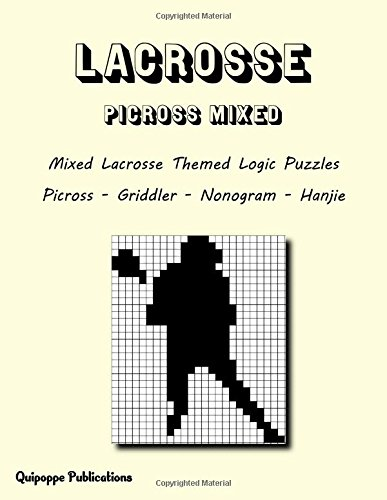 Lacrosse Picross Mixed: Mixed Lacrosse Themed Logic Puzzles Picross - Griddler - Nonogram - Hanjie por Quipoppe Publications