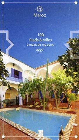 100 Riads & Villas à moins de 100 euros : Maroc par Christian Debois Frogé, Patrick Defaix, Stéphane Morgant